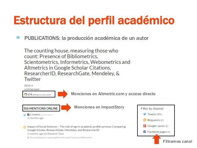 Estructura del perfil académico ▀ PUBLICATIONS: la producción académica de un autor Menciones en Altmetric.com y acceso di...