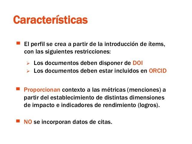 Características ▀ El perfil se crea a partir de la introducción de ítems, con las siguientes restricciones:  Los document...