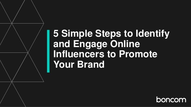 5 Simple Steps to Identify and Engage Online Influencers to Promote Your Brand