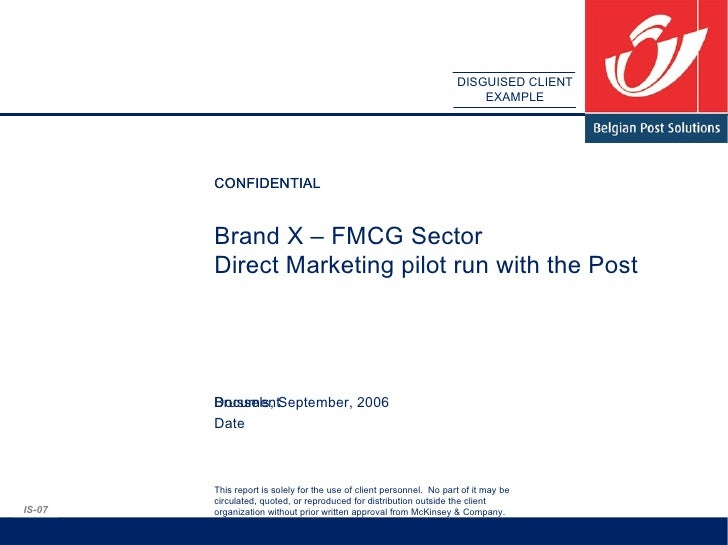 Brand X – FMCG Sector Direct Marketing pilot run with the Post CONFIDENTIAL Brussels, September, 2006 DISGUISED CLIENT EXA...