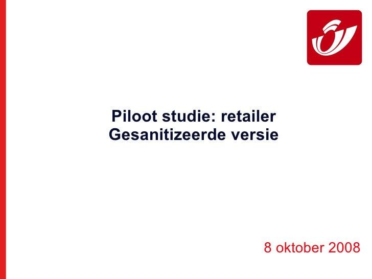 Piloot studie: retailer Gesanitizeerde versie 8 oktober 2008