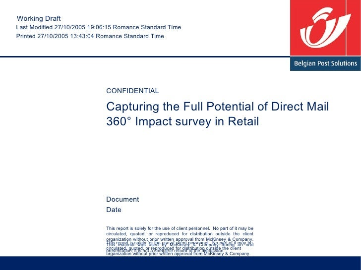 Capturing the Full Potential of Direct Mail 360° Impact survey in Retail This report is solely for the use of client perso...