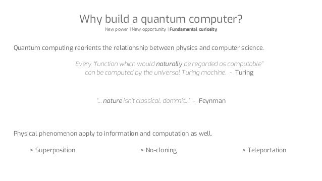 """Why build a quantum computer? New power 
