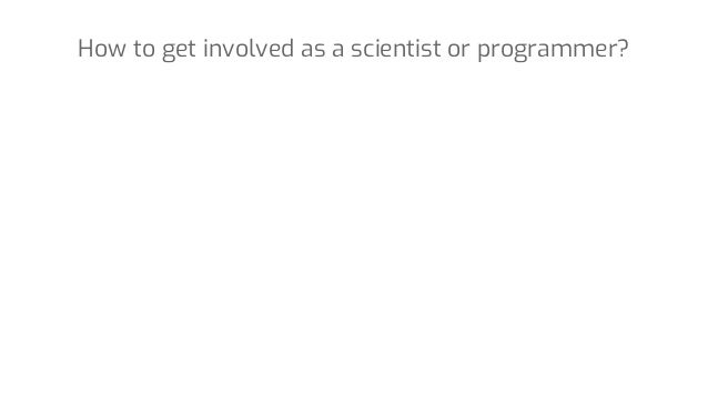 How to get involved as a scientist or programmer?