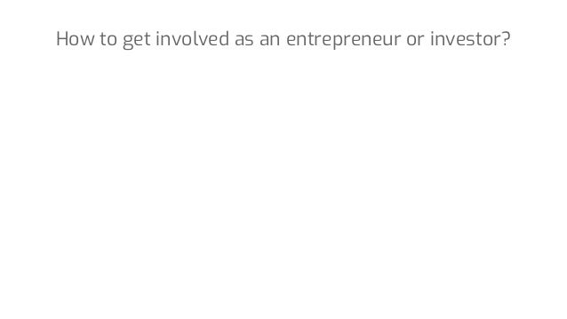 How to get involved as an entrepreneur or investor?