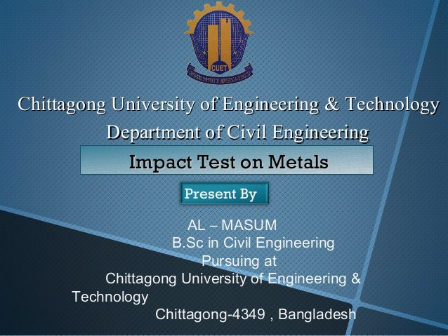 Chittagong University of Engineering & TechnologyChittagong University of Engineering & Technology Department of Civil Eng...