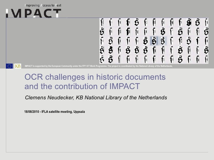 OCR challenges in historic documents  and the contribution of IMPACT Clemens Neudecker, KB National Library of the Netherl...