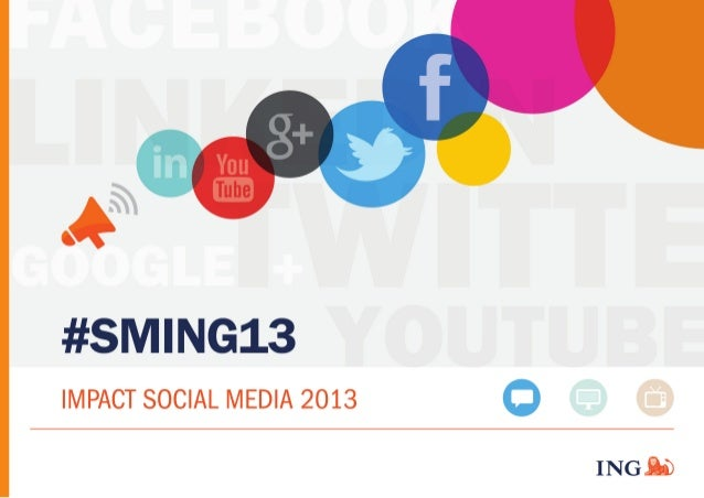 FACEBOOK  LINKEDIN  TWITTE  GOOGLE + #SMING13  YOUTUBE  IMPACT SOCIAL MEDIA 2013