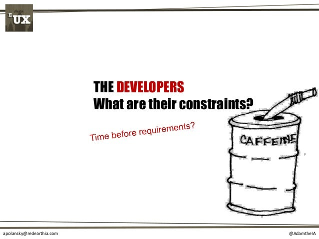 @AdamtheIAapolansky@redearthia.com THE DEVELOPERS What are their constraints?