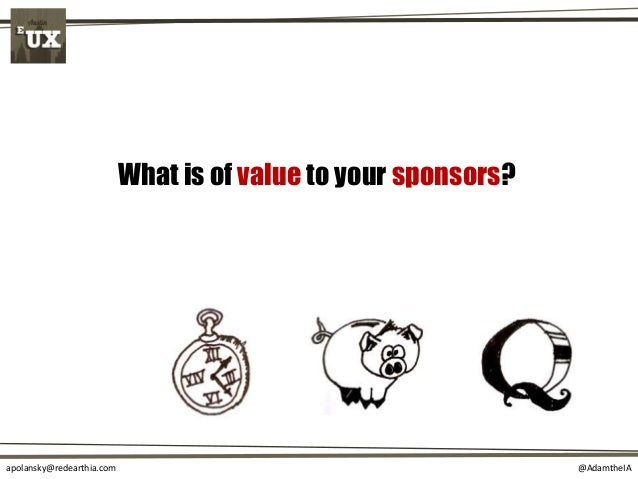 @AdamtheIAapolansky@redearthia.com What is of value to your sponsors?