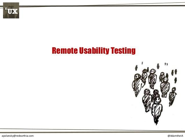 @AdamtheIAapolansky@redearthia.com Remote Usability Testing