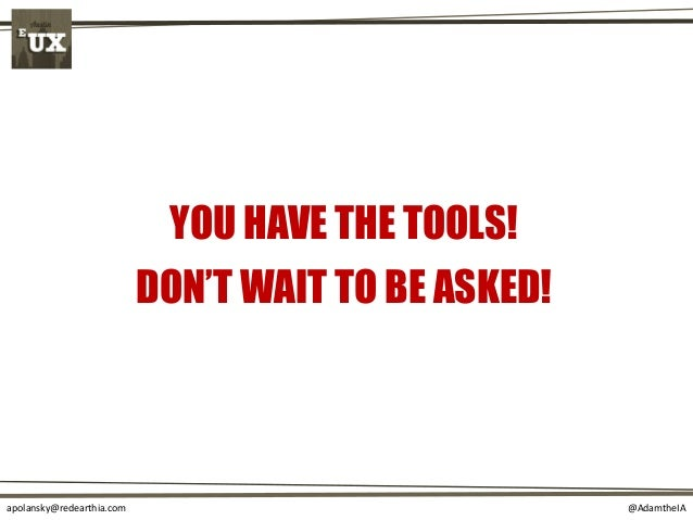 @AdamtheIAapolansky@redearthia.com YOU HAVE THE TOOLS! DON'T WAIT TO BE ASKED!