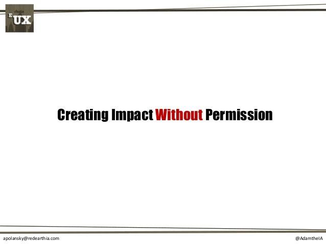 @AdamtheIAapolansky@redearthia.com Creating Impact Without Permission