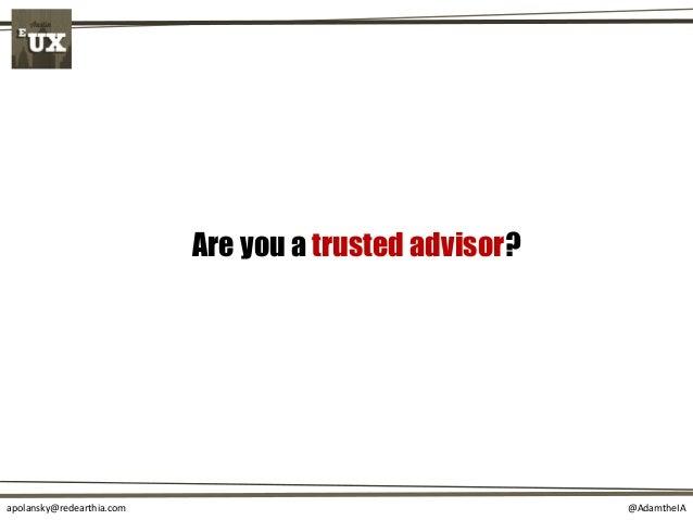 @AdamtheIAapolansky@redearthia.com Are you a trusted advisor?
