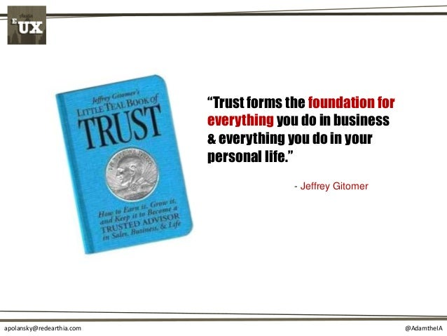 """@AdamtheIAapolansky@redearthia.com """"Trust forms the foundation for everything you do in business & everything you do in yo..."""