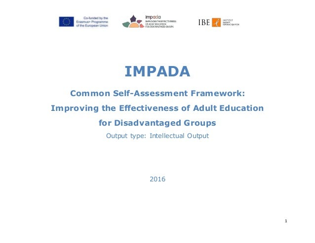 1 IMPADA Common Self-Assessment Framework: Improving the Effectiveness of Adult Education for Disadvantaged Groups Output ...