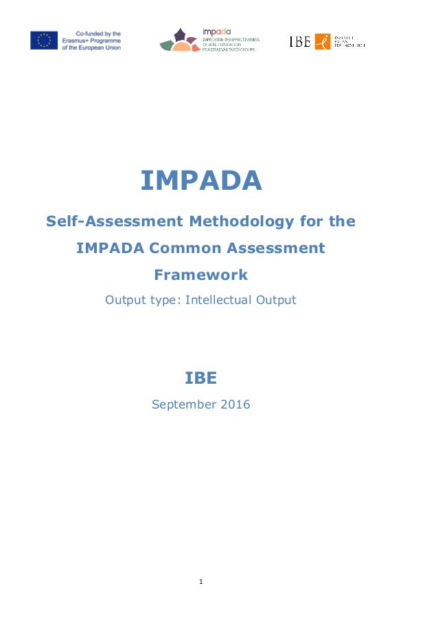IMPADA Self-Assessment Methodology for the IMPADA Common Assessment Framework Output type: Intellectual Output IBE Septemb...
