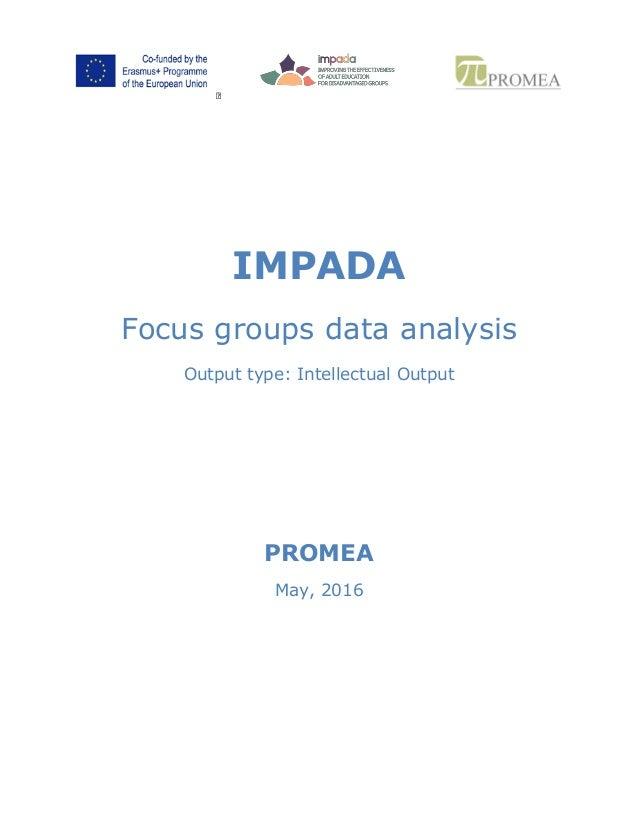 IMPADA Focus groups data analysis Output type: Intellectual Output PROMEA May, 2016