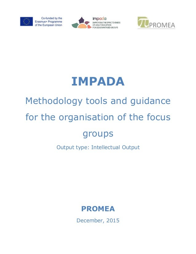 IMPADA Methodology tools and guidance for the organisation of the focus groups Output type: Intellectual Output PROMEA Dec...