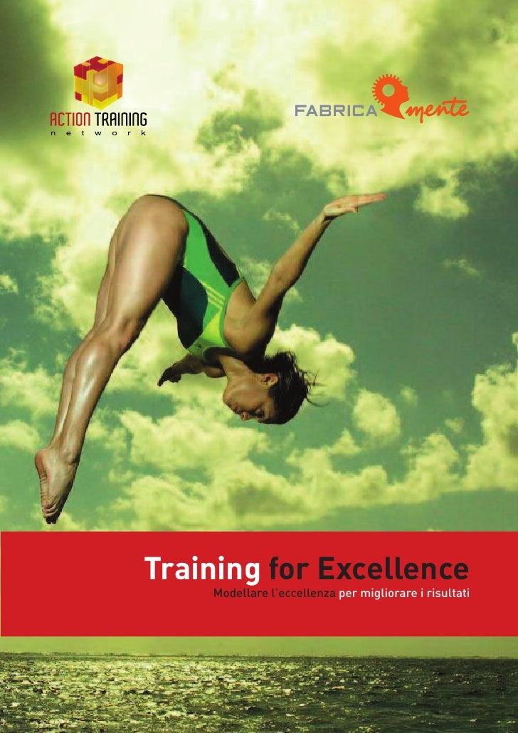 Training for Excellence    Modellare l'eccellenza per migliorare i risultati