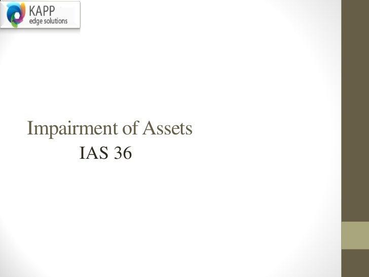Impairment of Assets      IAS 36