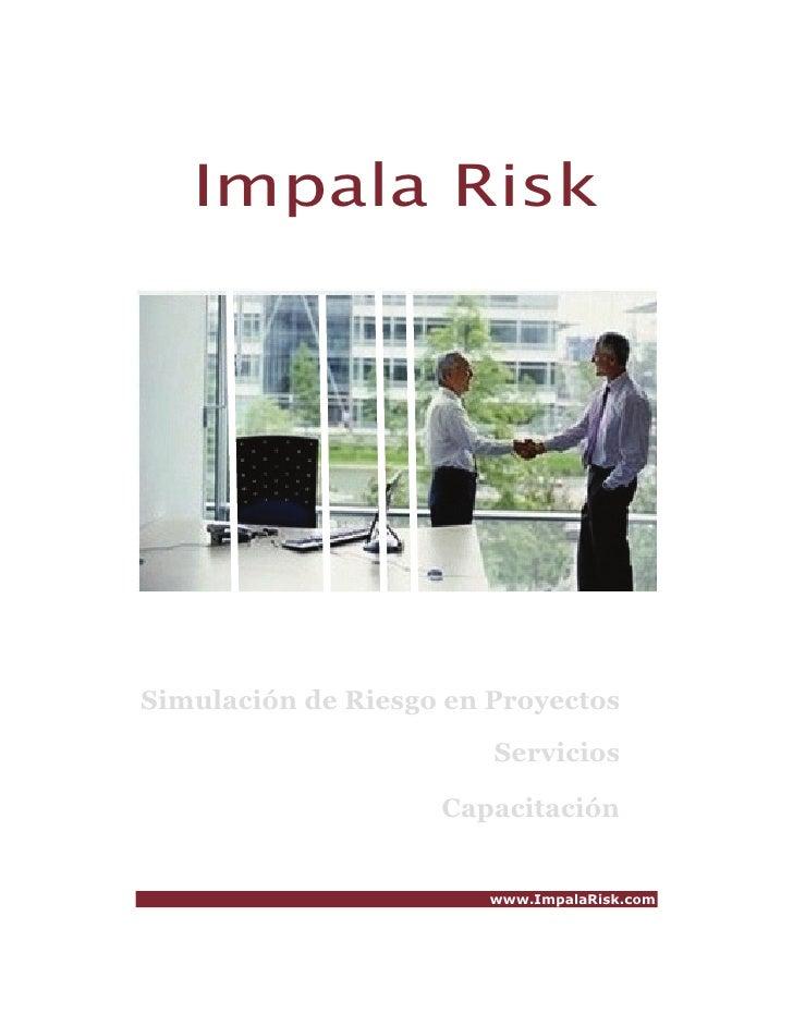 Impala Risk     Simulación de Riesgo en Proyectos                         Servicios                      Capacitación     ...