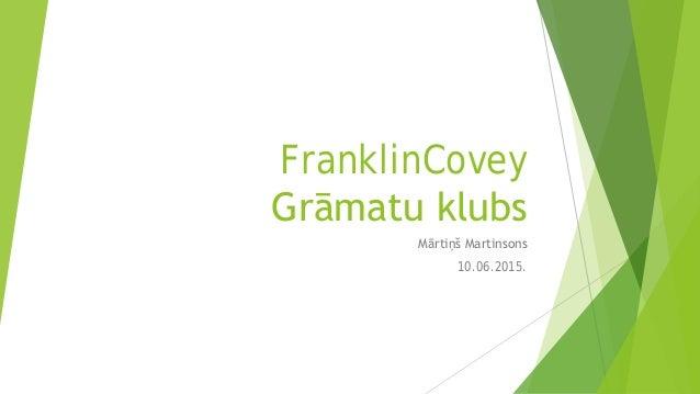FranklinCovey Grāmatu klubs Mārtiņš Martinsons 10.06.2015.