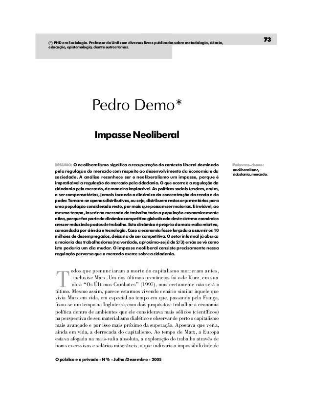 O público e o privado - Nº6 - Julho/Dezembro - 2005 ImpasseNeoliberal Pedro Demo* Palavras-chave:Palavras-chave:Palavras-c...
