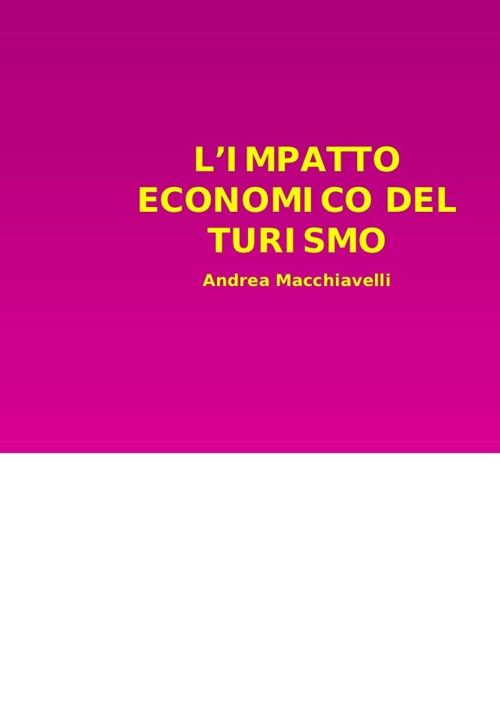 L'IMPATTOECONOMICO DEL   TURISMO  Andrea Macchiavelli
