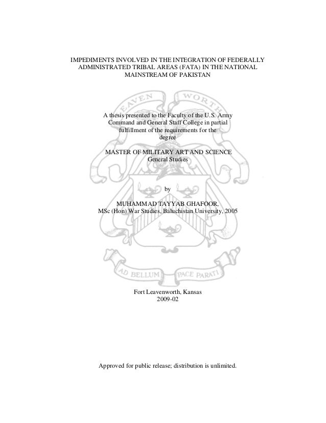 IMPEDIMENTS INVOLVED IN THE INTEGRATION OF FEDERALLY ADMINISTRATED TRIBAL AREAS (FATA) IN THE NATIONAL MAINSTREAM OF PAKIS...