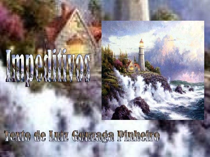 Impeditivos  Texto de Luiz Gonzaga Pinheiro