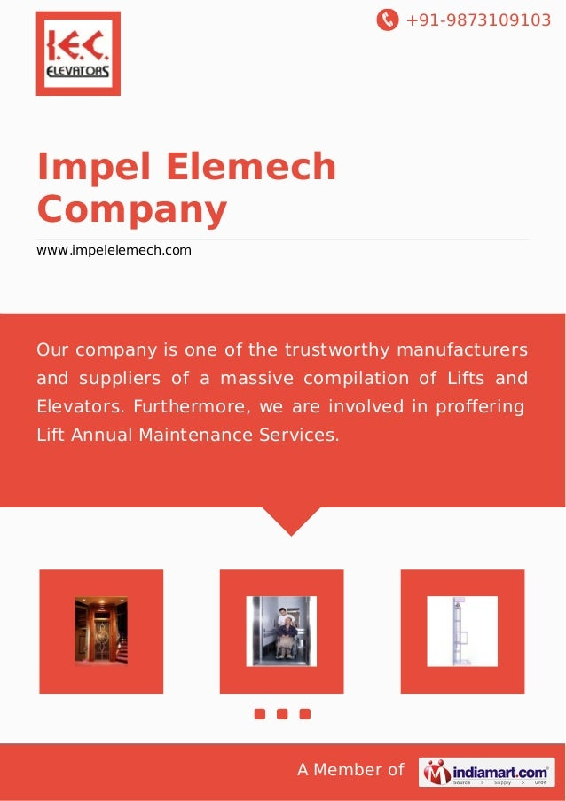 +91-9873109103 A Member of Impel Elemech Company www.impelelemech.com Our company is one of the trustworthy manufacturers ...