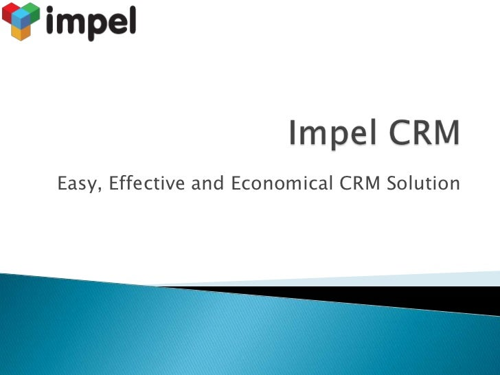 Easy, Effective and Economical CRM Solution