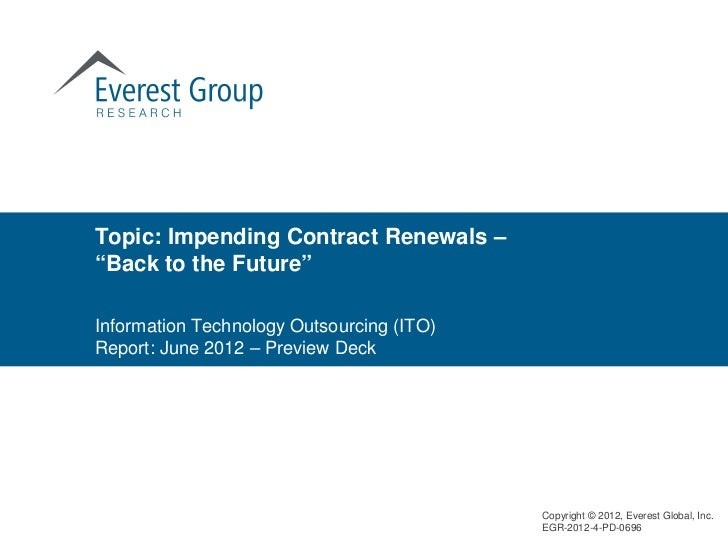 "Topic: Impending Contract Renewals –""Back to the Future""Information Technology Outsourcing (ITO)Report: June 2012 – Previe..."