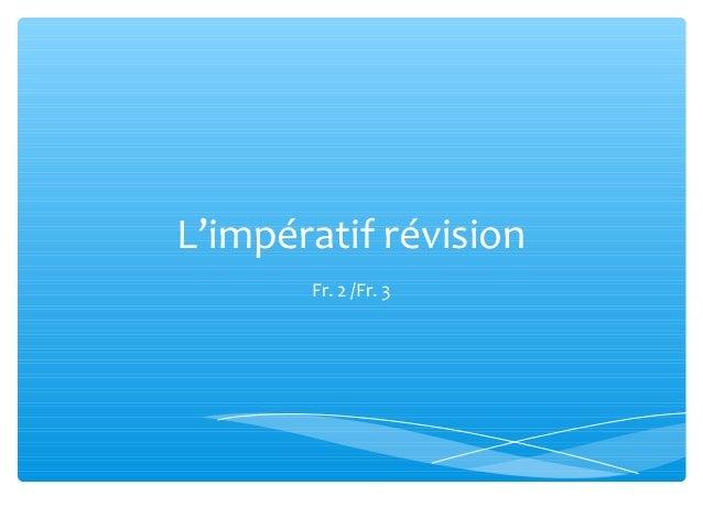L'impératif révision       Fr. 2 /Fr. 3