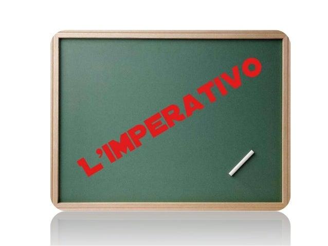 Imperativo L'imperativo è uno dei modi verbali della lingua italiana. Serve per esprimere un ordine o un comando: • Stia z...