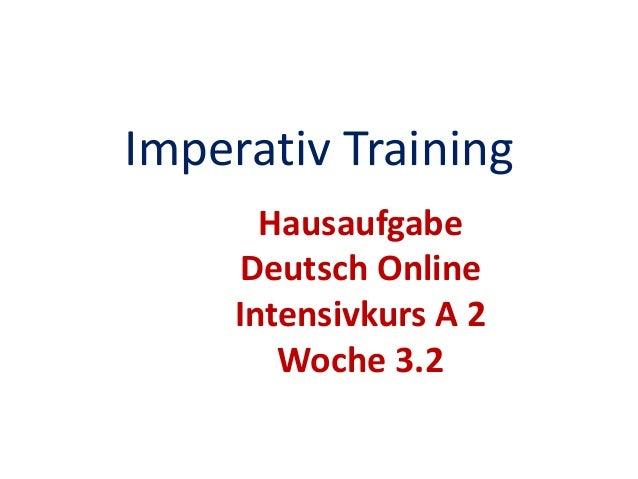 Imperativ Training Hausaufgabe Deutsch Online Intensivkurs A 2 Woche 3.2