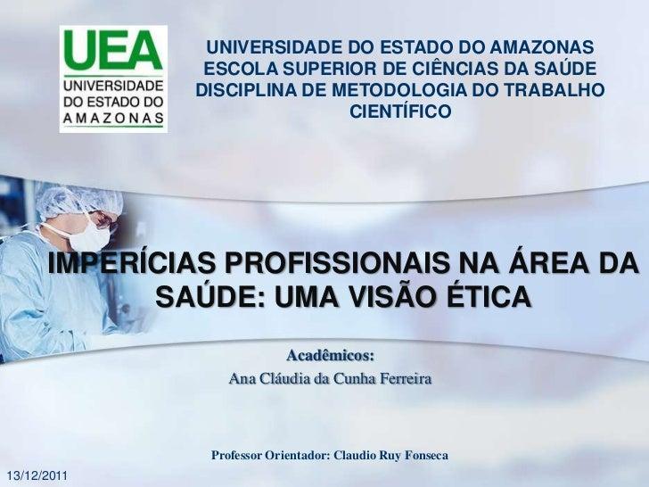 UNIVERSIDADE DO ESTADO DO AMAZONAS               ESCOLA SUPERIOR DE CIÊNCIAS DA SAÚDE              DISCIPLINA DE METODOLOG...