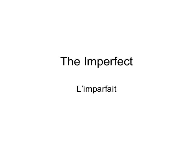 L'imparfait The Imperfect