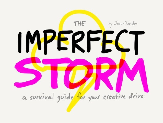 The Imperfect Storm: A Survival Guide For Your Creative Drive
