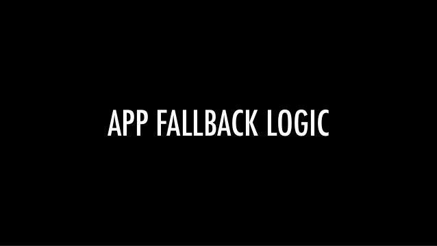 APP FALLBACK LOGIC