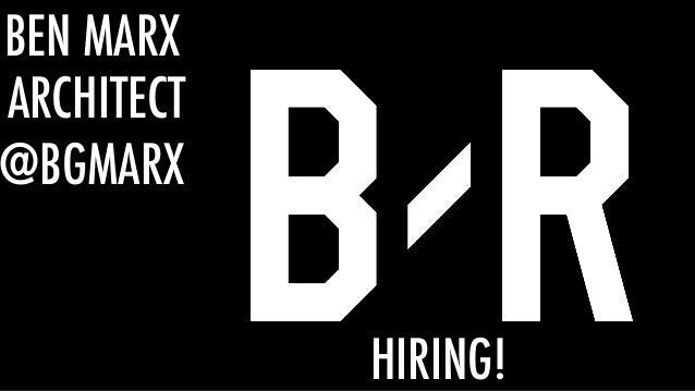 BEN MARX ARCHITECT @BGMARX HIRING!
