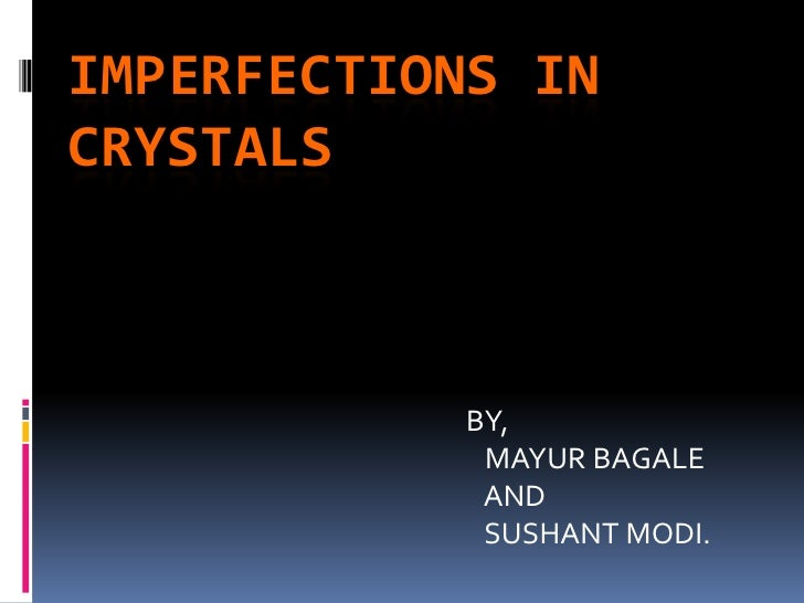 IMPERFECTIONS INCRYSTALS<br />                                                            BY,<br />                       ...