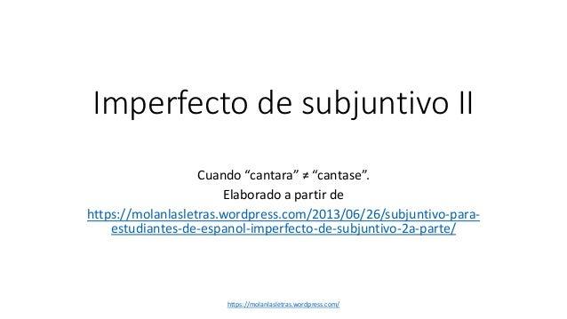 "Imperfecto de subjuntivo II  Cuando ""cantara"" ≠ ""cantase"".  Elaborado a partir de  https://molanlasletras.wordpress.com/20..."