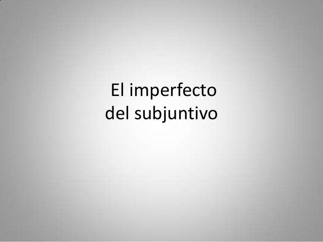 El imperfectodel subjuntivo