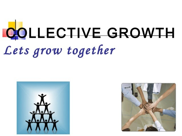 COLLECTIVE GROWTH Lets grow together