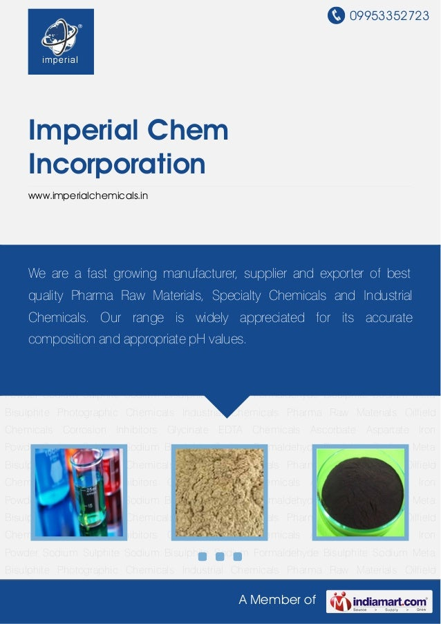 09953352723A Member ofImperial ChemIncorporationwww.imperialchemicals.inPhotographic Chemicals Industrial Chemicals Pharma...