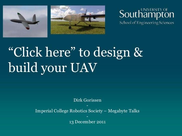 """Click here"" to design &build your UAV                       Dirk Gorissen                             -    Imperial Colle..."