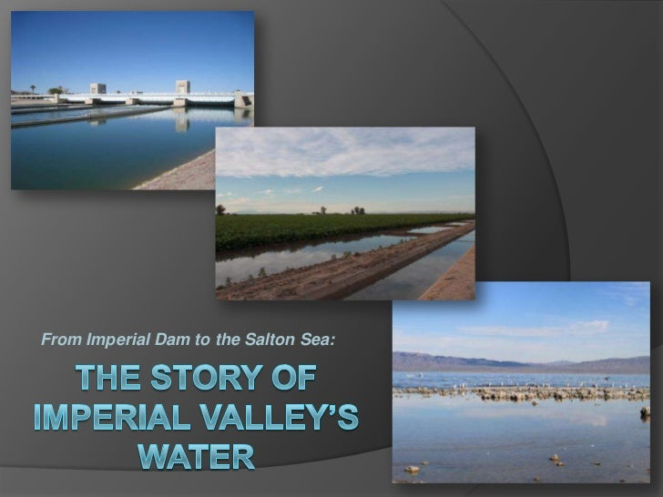 From Imperial Dam to the Salton Sea:<br />THE STORY OF IMPERIAL VALLEY'S WATER<br />