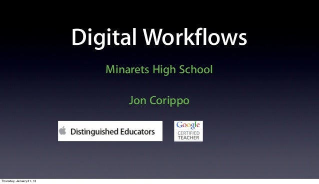 Digital Workflows                              Minarets High School                                  Jon CorippoThursday, ...